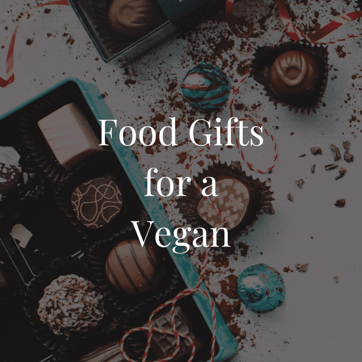 Food Gifts for a Vegan featured Image.
